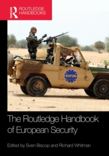The Routledge Handbook of European Security, Hardback Book