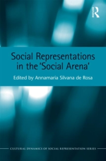 Social Representations in the 'Social Arena', Hardback Book