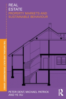 Real Estate : Property Markets and Sustainable Behaviour, Paperback Book