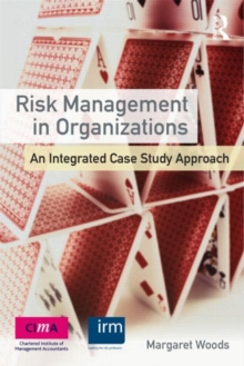 Risk Management in Organizations : An Integrated Case Study Approach, Paperback Book