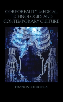 Corporeality, Medical Technologies and Contemporary Culture, Hardback Book