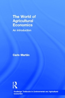 The World of Agricultural Economics : An Introduction, Hardback Book