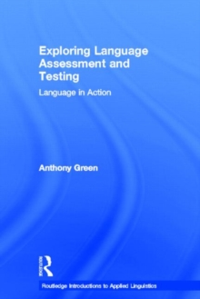 Exploring Language Assessment and Testing : Language in Action, Hardback Book