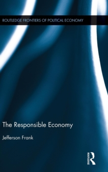 The Responsible Economy, Hardback Book