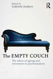The Empty Couch : The taboo of ageing and retirement in psychoanalysis, Paperback / softback Book