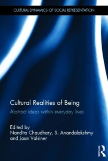 Cultural Realities of Being : Abstract ideas within everyday lives, Hardback Book
