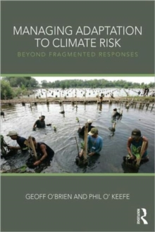 Managing Adaptation to Climate Risk : Beyond Fragmented Responses, Paperback Book