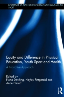 Equity and Difference in Physical Education, Youth Sport and Health : A Narrative Approach, Hardback Book