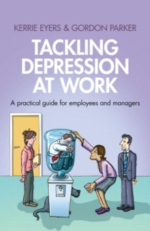 Tackling Depression at Work : A Practical Guide for Employees and Managers, Paperback Book