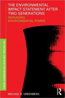 The Environmental Impact Statement After Two Generations : Managing Environmental Power, Paperback / softback Book