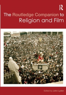The Routledge Companion to Religion and Film, Paperback / softback Book