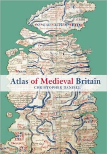 Atlas of Medieval Britain, Paperback / softback Book