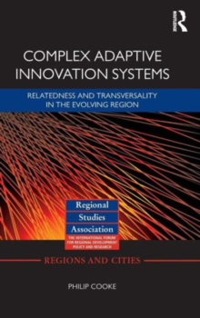Complex Adaptive Innovation Systems : Relatedness and Transversality in the Evolving Region, Hardback Book