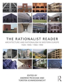 The Rationalist Reader : Architecture and Rationalism in Western Europe 1920-1940 / 1960-1990, Hardback Book