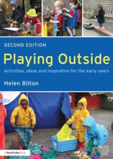Playing Outside : Activities, ideas and inspiration for the early years, Paperback Book