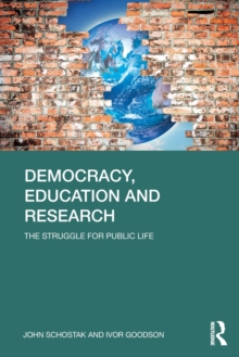 Democracy, Education and Research : The Struggle for Public Life, Paperback / softback Book