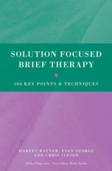 Solution Focused Brief Therapy : 100 Key Points and Techniques, Paperback Book