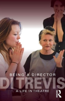 Being a Director : A Life in Theatre, Paperback Book