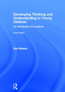 Developing Thinking and Understanding in Young Children : An Introduction for Students, Hardback Book