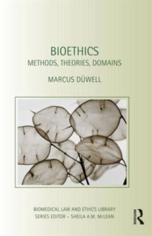 Bioethics : Methods, Theories, Domains, Hardback Book