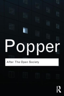 After The Open Society : Selected Social and Political Writings, Paperback / softback Book