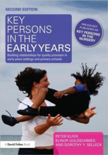 Key Persons in the Early Years : Building relationships for quality provision in early years settings and primary schools, Paperback Book