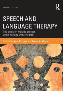Speech and Language Therapy : The decision-making process when working with children, Paperback / softback Book