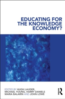 Educating for the Knowledge Economy? : Critical Perspectives, Paperback / softback Book