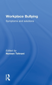 Workplace Bullying : Symptoms and Solutions, Hardback Book