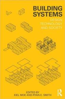 Building Systems : Design Technology and Society, Paperback / softback Book