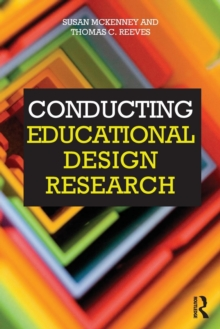 Conducting Educational Design Research : What, Why and How, Paperback Book
