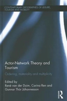 Actor-Network Theory and Tourism : Ordering, Materiality and Multiplicity, Hardback Book