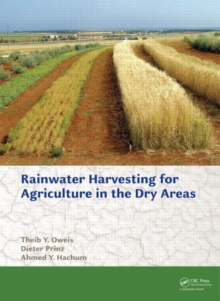 Rainwater Harvesting for Agriculture in the Dry Areas, Hardback Book