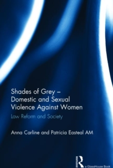 Shades of Grey - Domestic and Sexual Violence Against Women : Law Reform and Society, Hardback Book