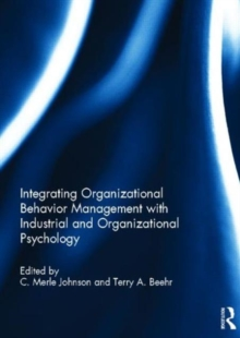 Integrating Organizational Behavior Management with Industrial and Organizational Psychology, Hardback Book