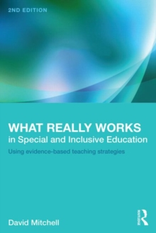 What Really Works in Special and Inclusive Education : Using Evidence-Based Teaching Strategies, Paperback Book