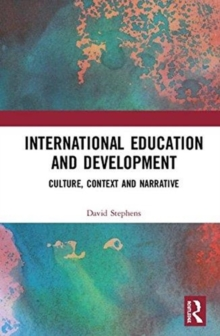 International Education and Development : Culture, Context and Narrative, Hardback Book