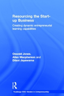 Resourcing the Start-Up Business : Creating Dynamic Entrepreneurial Learning Capabilities, Hardback Book