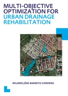 Multi-Objective Optimization for Urban Drainage Rehabilitation : UNESCO-IHE PhD Thesis, Paperback / softback Book
