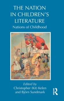The Nation in Children's Literature : Nations of Childhood, Hardback Book