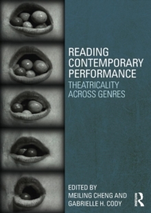Reading Contemporary Performance : Theatricality Across Genres, Paperback / softback Book