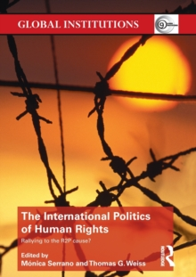 The International Politics of Human Rights : Rallying to the R2P Cause?, Paperback / softback Book