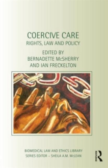 Coercive Care : Rights, Law and Policy, Hardback Book