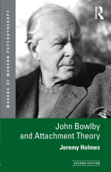 John Bowlby and Attachment Theory, Paperback Book