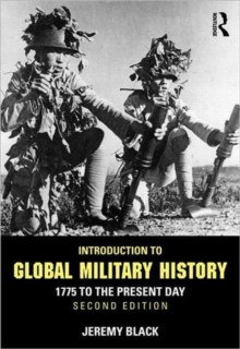 Introduction to Global Military History : 1775 to the Present Day, Paperback Book