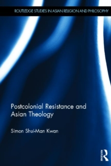 Postcolonial Resistance and Asian Theology, Hardback Book