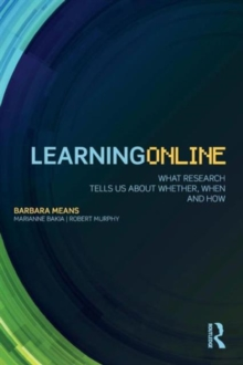 Learning Online : What Research Tells Us About Whether, When and How, Paperback / softback Book