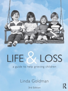 Life and Loss : A Guide to Help Grieving Children, Paperback / softback Book