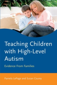 Teaching Children with High-Level Autism : Evidence from Families, Paperback / softback Book