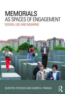 Memorials as Spaces of Engagement : Design, Use and Meaning, Paperback / softback Book